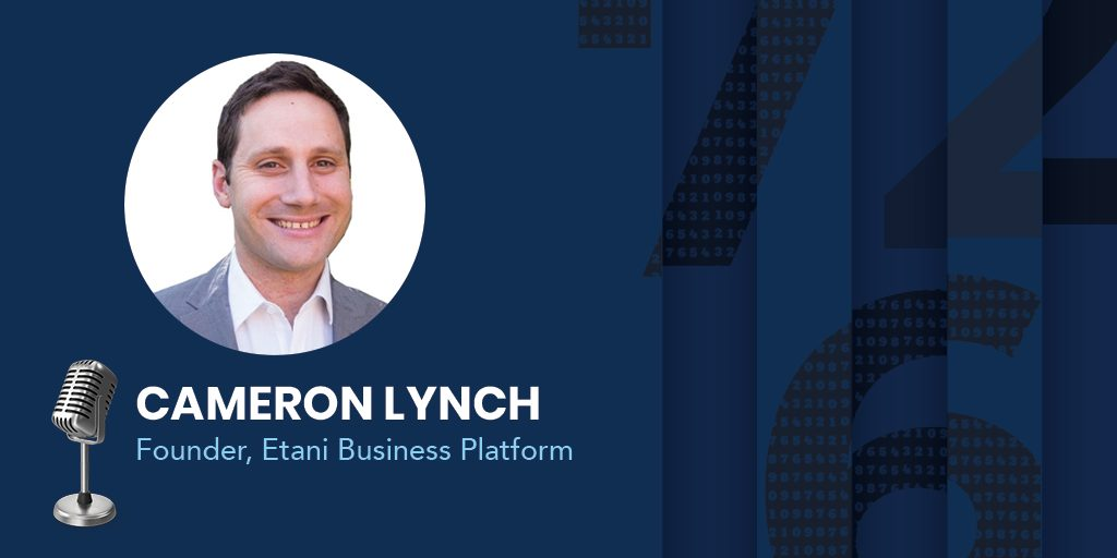 Cameron Lynch, CEO, and founder of Etani