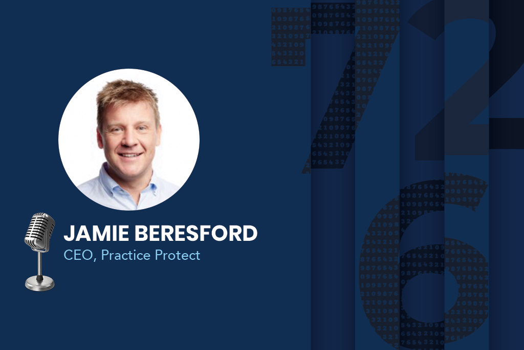 Jamie Beresford, the Founder, and CEO of Practice Protect