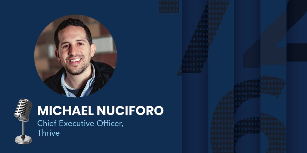 Michael Nuciforo, the Founder and CEO of Thrive