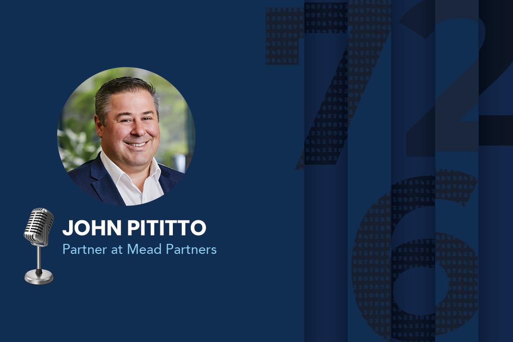John Pititto, Partner at Mead Partners