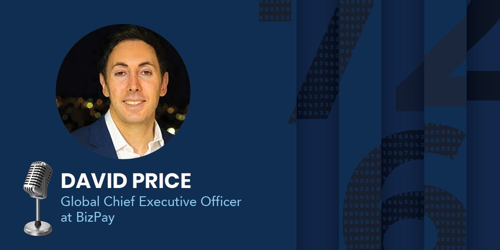 Global Chief Executive Officer of BizPay, David Price