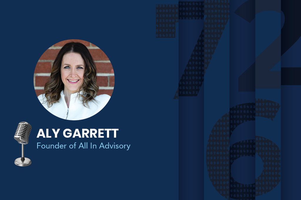 Aly Garrett, the Founder and Principal at All In Advisory