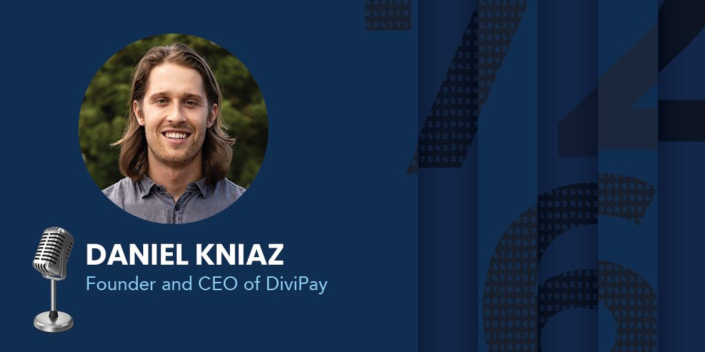 Daniel Kniaz, Founder and CEO of DiviPay