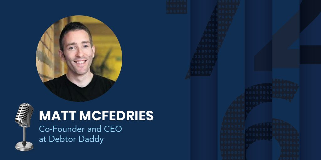 Matt McFedries, Co-founder and CEO of Debtor Daddy
